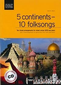 5 continents - 10 folksongs. Chorleiterausgabe inkl. AudioCD