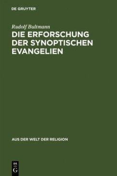Die Erforschung der synoptischen Evangelien - Bultmann, Rudolf