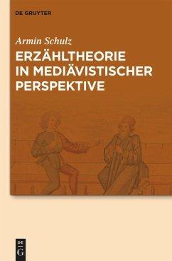 Erzähltheorie in mediävistischer Perspektive - Schulz, Armin