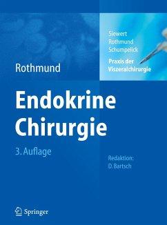 Endokrine Chirurgie / Praxis der Viszeralchirurgie 1 - Rothmund, Matthias Rothmund, Matthias