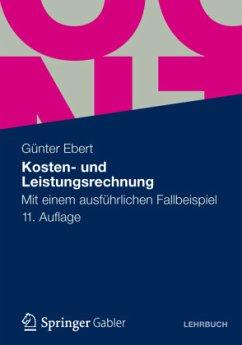 Kosten- und Leistungsrechnung - Ebert, Günter