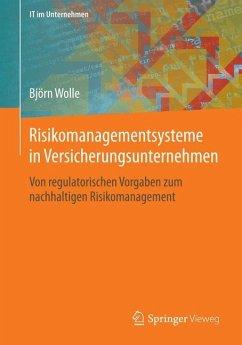 Risikomanagementsysteme in Versicherungsunternehmen - Wolle, Björn