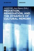 Mediation, Remediation, and the Dynamics of Cultural Memory