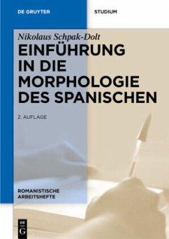 Einführung in die Morphologie des Spanischen - Schpak-Dolt, Nikolaus