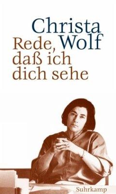 Rede, daß ich dich sehe - Wolf, Christa