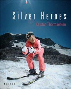 Karsten Thormaehlen - Silver Heroes - Beard, John