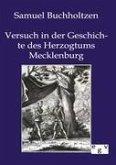 Versuch in der Geschichte des Herzogtums Mecklenburg