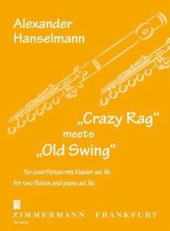 Crazy Rag´ meets ´Old Swing´ für zwei Flöten mit Klavier ad. lib.