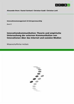 Innovationskommunikation: Theorie und empirische Untersuchung der externen Kommunikation von Innovationen über das Internet und sozialen Medien
