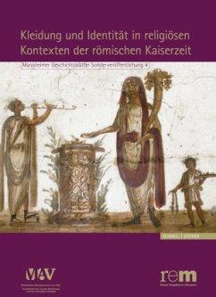 Kleidung und Identität in religiösen Kontexten der römischen Kaiserzeit