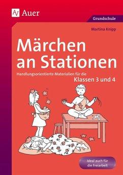 Märchen an Stationen Klasse 3/4 - Knipp, Martina