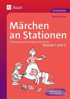 Märchen an Stationen Klasse 1/2 - Knipp, Martina