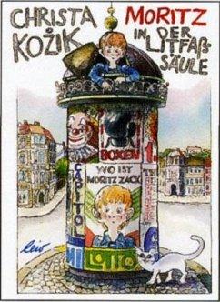 Moritz in der Litfaßsäule - Kozik, Christa