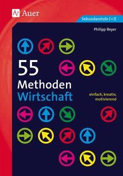 55 Methoden Wirtschaft - Beyer, Philipp
