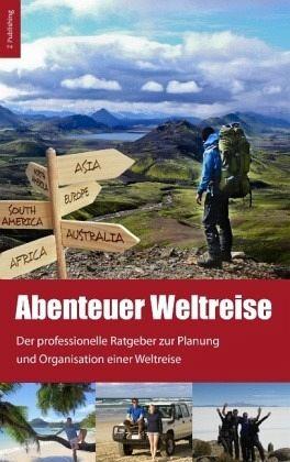 Abenteuer Weltreise - Erfüll dir deinen Traum! - Zeuner, Jeannette
