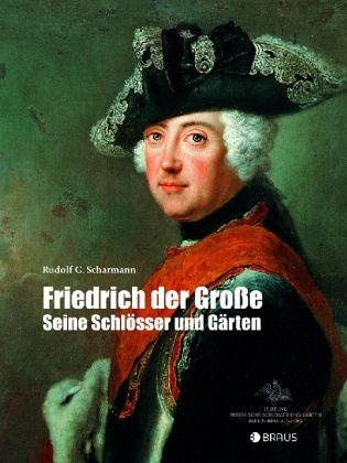 Friedrich der gro e von rudolf g scharmann buch for Innendekoration potsdam