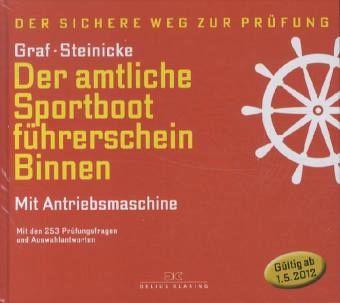 Der amtliche Sportbootführerschein Binnen - Mit Antriebsmaschine - Graf, Kurt; Steinicke, Dietrich