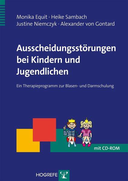 Ausscheidungsstörungen bei Kindern und Jugendlichen - Equit, Monika; Sambach, Heike; Niemczyk, Justine; Gontard, Alexander von