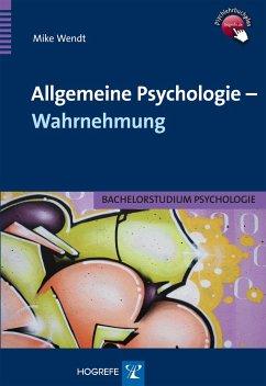 Allgemeine Psychologie - Wahrnehmung - Wendt, Mike