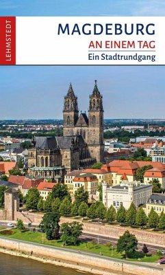 Magdeburg an einem Tag - Müller, Günter
