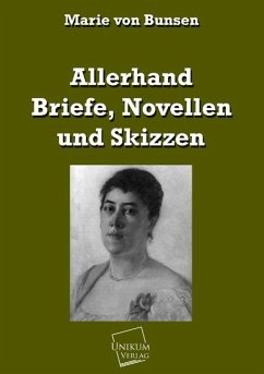 Allerhand Briefe, Novellen und Skizzen - Bunsen, Marie von