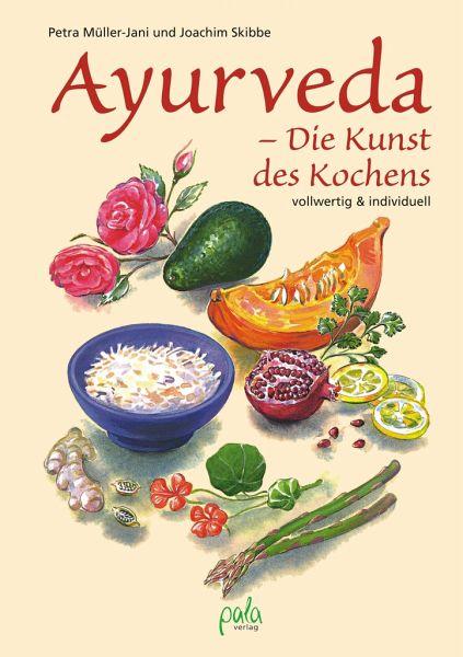 Ayurveda - Die Kunst des Kochens - Müller-Jani, Petra; Skibbe, Joachim