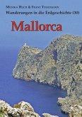 Mallorca / Wanderungen in die Erdgeschichte Bd.30