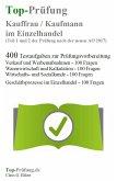 Top-Prüfung Kauffrau / Kaufmann im Einzelhandel - (Teil 1 und 2 der Prüfung nach der neuen AO 2017)
