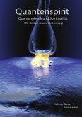 Quantenspirit - Quantenphysik und Spiritualität