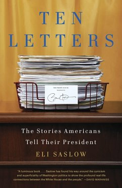 Ten Letters: The Stories Americans Tell Their President - Saslow, Eli