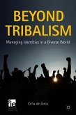 Beyond Tribalism: Managing Identities in a Diverse World