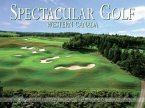 Spectacular Golf: Western Canada: The Most Scenic and Challenging Golf Holes in British Columbia and Alberta