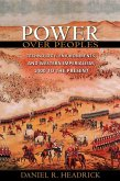 Power over Peoples - Technology, Environments, and Western Imperialism, 1400 to the Present