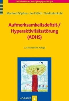 Aufmerksamkeitsdefizit-/ Hyperaktivitätsstörung (ADHS) - Döpfner, Manfred; Frölich, Jan; Lehmkuhl, Gerd