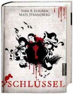 Schlüssel / Engelsfors Trilogie Bd.3 - Elfgren, Sara B.; Strandberg, Mats