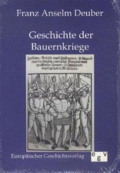Geschichte der Bauernkriege in Deutschland und der Schweiz - Deuber, Franz A.