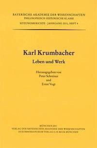 Karl Krumbacher - Schreiner, Peter und Vogt, Ernst (Hrsg.).