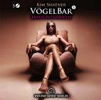 VögelBar, Erotik Audio Story, Erotisches Hörbuch, 5 Audio-CDs