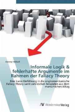 Informale Logik & fehlerhafte Argumente im Rahmen der Fallacy Theory