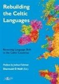Rebuilding the Celtic Languages - Reversing Language Shift in the Celtic Countries