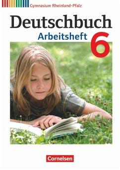Deutschbuch 6. Schuljahr. Arbeitsheft mit Lösungen. Gymnasium Rheinland-Pfalz