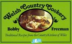 Welsh Country Cookery: Traditional Recipes from the Country Kitchens of Wales