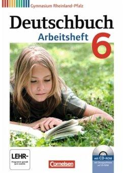 Deutschbuch 6. Schuljahr. Arbeitsheft mit Lösungen und Übungs-CD-ROM. Gymnasium Rheinland-Pfalz