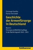 Fürsorge und Wohlfahrtspflege in der Nachkriegszeit 1945-1953 / Geschichte der Armenfürsorge in Deutschland Bd.4