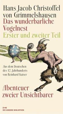 Das wunderbarliche Vogelnest - Grimmelshausen, Hans J. Chr. von