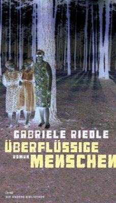 Überflüssige Menschen - Riedle, Gabriele