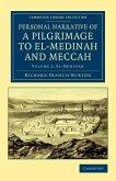 Personal Narrative of a Pilgrimage to El-Medinah and Meccah - Volume 2