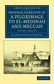 Personal Narrative of a Pilgrimage to El-Medinah and Meccah - Volume 3