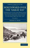 Northward Over the Great Ice - Volume 2