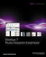 Sibelius 7 Music Notation Essentials